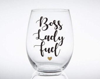 Boss Lady Fuel, Boss Birthday Gift, Boss Bitch, Gift for Boss, Boss's Day Gift, Femtrepreneur, Girl Boss Girlboss, Stemless Wine Glass