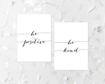 Be Kind Printable Be Positive Printable Quote Prints Inspirational Wall Art Motivational Wall Art Positive Inspiration Black and White Quote
