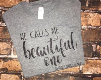He calls me Beautiful One tee