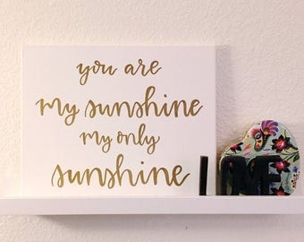 You are My Sunshine My Only Sunshine Gold Canvas Print | Nursery Baby Room Wall Art Kids Room Decor Special Gift Quote
