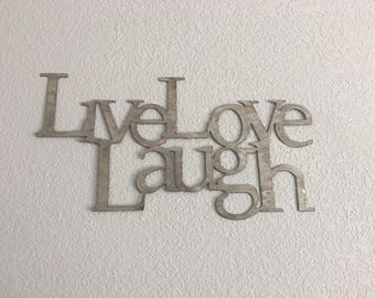 Live Love Laugh - Metal Art - Home Decor - Wall Hanging -