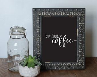 Printable Art, Printable Quote, Black & White Art, Coffee Art, But First Coffee Art