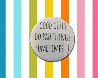 Good Girls Do Bad Things Sometimes Badge