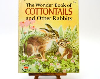 The Wonder Book of Cottontails and Other Rabbits, Vintage Children's Book, 1965