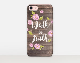 Walk By Faith Phone Case iPhone 7 Case - iPhone 7 Plus Case - iPhone SE Case - iPhone 6S case - iPhone 6 case - iPhone 5 Case  Samsung S7