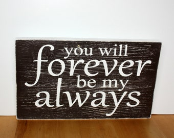 You Will Forever Be My Always-Love-Partners-Husband-Wife-Relationship-Boyfriend-Girlfriend-Brown-White-Distressed-Painted-Handmade-Decor