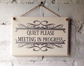 Quiet please sign, meeting in progress sign, office door sign, infotmation sign, decorative office plaque, quiet please notice