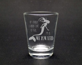 Drink Like A Mermaid Shot Glass - 1.75 oz Mermaid Shot Glass - Mermaid Glass