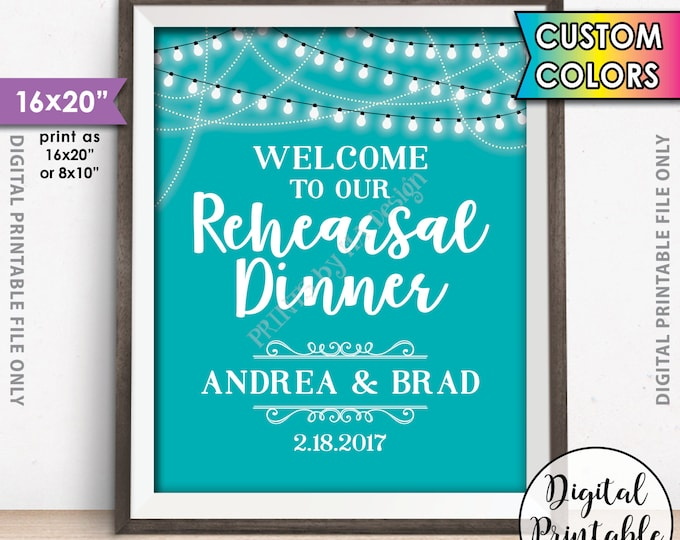 """Rehearsal Dinner Sign, Welcome to our Rehearsal Dinner Poster, Wedding Rehearsal Sign, Personalized 8x10/16x20"""" Printable, Custom Color"""