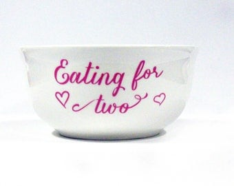 Personalized Snack Bowl, Eating for two bowl, gift for new mommy, pregnancy announcement, ice cream bowl, personalized gift for prego friend