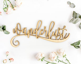 Wanderlust Script Wood Sign - Wood Sign Art, Wooden Wanderlust, Laser Cut Wood Sign, Wood Decor, Wanderlust Sign, Wanderlust, Travel