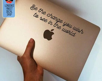 Be the change you wish to see in the world inspiring and motivational Macbook / Laptop Vinyl Decal