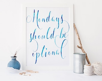 Funny prints - funny quotes - monday quote print - inspirational quote print - motivational print - typogrpahy poster - funny wall art