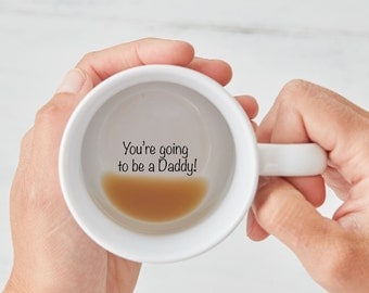You're going to be a daddy mug, going to be a father, new dad coffee mug, hidden message mug, fathers day mug, pregnancy announcement