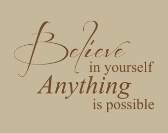 Believe in Yourself, Anything is Possible Wall Decal