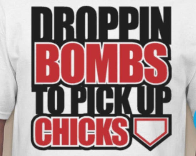 Droppin Bombs To Pickup Chicks Tshirt