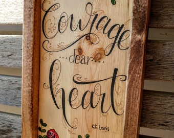 Courage Dear Heart-CS Lewis quote Wooden Sign