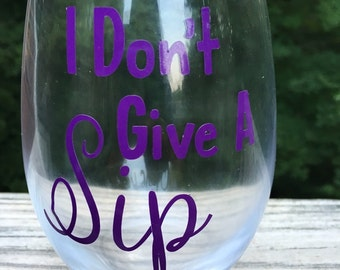 I Don't Give a Sip Stemless Wineglass