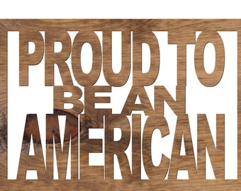 Proud To Be An American Handmade Wooden Plaque
