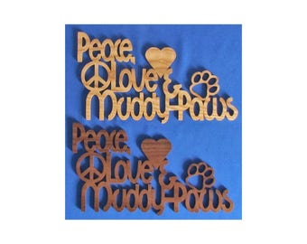 Peace, Love & Muddy Paws - Hand Cut Wall Hanging - Available In 2 Different Woods