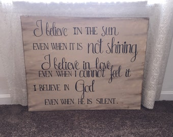 I believe in the sun even when it is not shining. I believe in God even when he is silent' custom canvas multiple sizes made to order