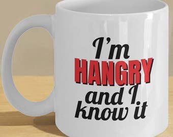 Food Lover Gift // Perfect for Angry and Hungry People!  // I'm Hangry and I Know It Coffee Cup!