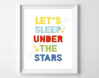 Lets Sleep Under the Stars Art Print, Nursery Wall Art Decor, Playroom Boy Kids Room, Outdoors Stars, Digital Printable Sign, 8x10 and 5x7