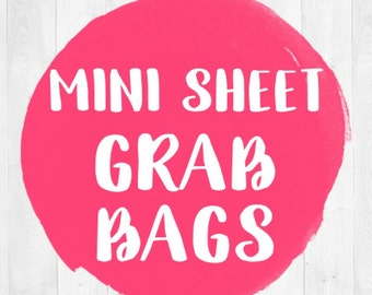Grab Bags - Mini Sheets