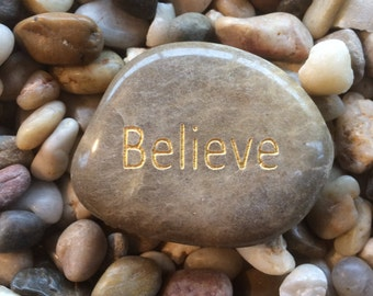 Engraved Stones / River Rocks with Inspirational Words - Gifts or Paper Weights - Believe