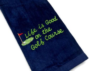 Golf towel, golfer gift, embroidered towel, Life is Good on, the Golf Course, personalize golf, color choice, custom golf, sports towel