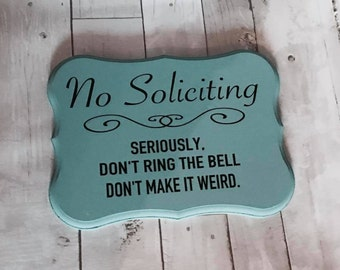 No Soliciting, Not make it weird.