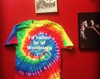 TIE-DYE- I'd Rather Be at Woodstock
