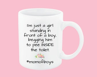 I'm a girl standing in front of a boy, mom of boys coffee mug mom of boy mom coffee mug mamas boy funny Mom coffee mugs momlife coffee mug