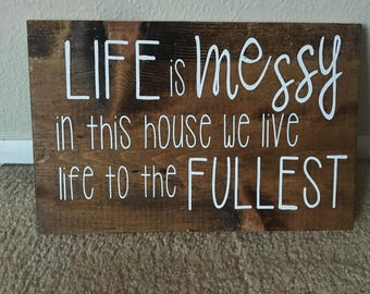 Life is Messy sign