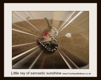 Little ray of sarcastic sunshine Necklace . sale price last one 15.00 BP