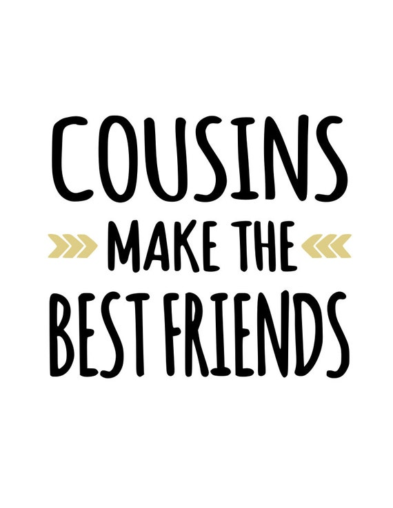 cousins make the best friends svg file from