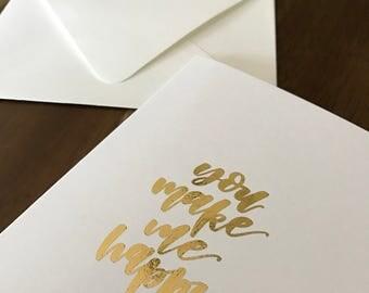 You Make Me Happy // Greeting Card