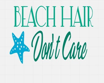 Beach Hair Don't Care Svg File, Beach Svg File,  svg cut files, svg files for cricut, svg for silhouette, Svg Cutting Files, Quote Svg File
