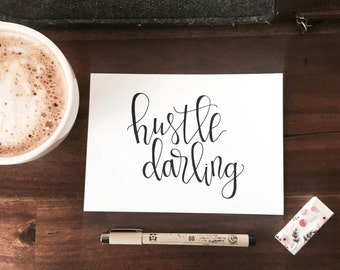 Hand Lettered Print- Hustle Darling