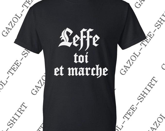 """""""Leffe toi et marche."""" Tee-shirt homme 100% coton."""