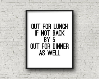 Out For lunch If Not Back By Noon Out For Dinner As Well, Instant Download, Shop Sign, Business Sign, Printable Art, Office Art, Sign