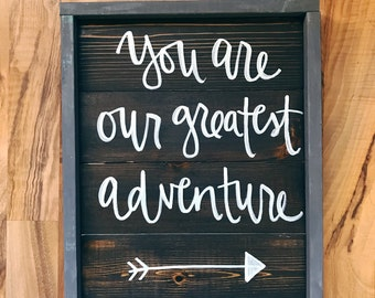 SALE You Are Our Greatest Adventure wood sign, wood framed sign, nursery sign, hand lettered sign