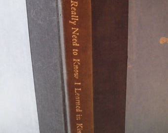 SALE!** All I Really Need To Know I Learned In Kindergarten - Robert Fulghum - 1988 - (Signed, First Edition)