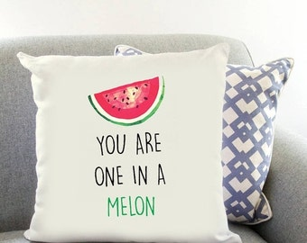 You Are One In A MELON Printed Cushion Cover Fruit Gift Birthday Christmas