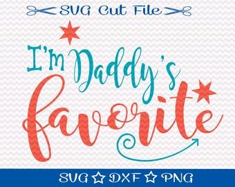 I'm Daddy's Favorite Svg / Dad SVG File / Father's Day SVG File / Fathers Day SVG Cutting File / Dad SvG / Best Dad svg