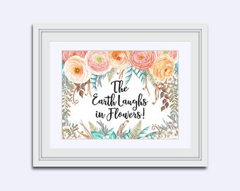 The Earth Laughs in Flowers - the best quotes - Housewarming gift - Inspirational Quote - floral printable art - popular quotes - uplifting