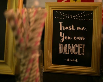 "Wedding Bar Sign ""Trust me you can dance"" Customised"