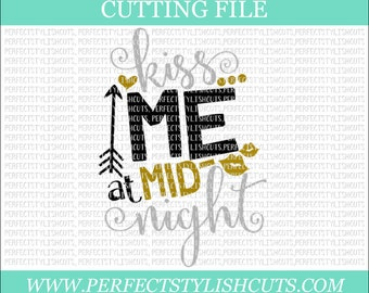 Kiss Me At Midnight - New Years SVG, DXF, PNG, Eps Files for Cameo or Cricut - New Years Eve Svg, 2018 Svg, Happy New Year Svg, New Year Svg
