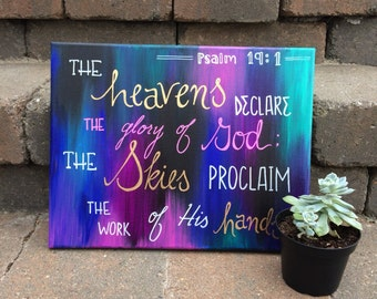 The Heavens Declare the Glory of God - 11x14 Canvas - Hand Lettered Acrylic Painting - Psalm 19:1