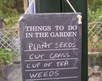 Reminder Things to do in the Garden Slate Board on a rope,Just chalk up your list of jobs to do.Great Gift